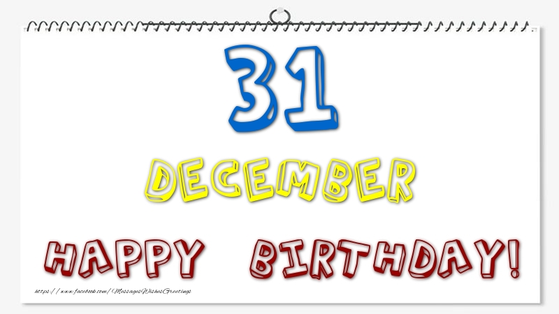 Greetings Cards Of 31 December Happy Birthday 31 December Messageswishesgreetings Com