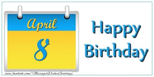Greetings Cards Of 8 April April 8 Happy Birthday