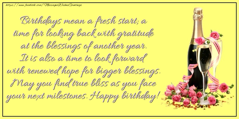 Messages for Birthday - Birthdays mean a fresh start; a time for looking back with gratitude at the blessings of another year - messageswishesgreetings.com