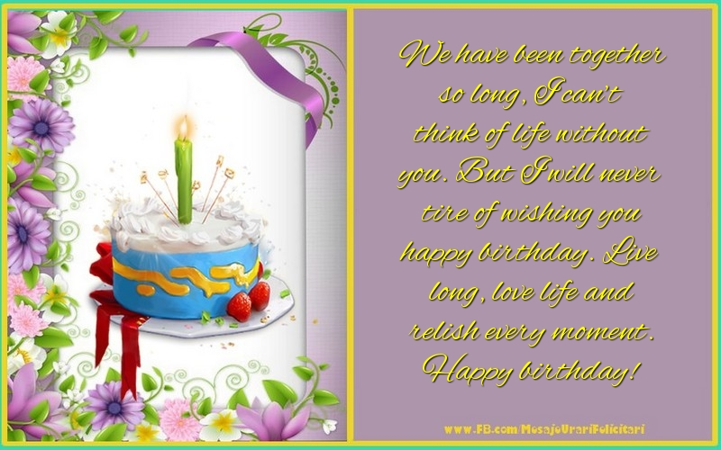 Messages for Birthday - Live long, love life and relish every moment. - messageswishesgreetings.com