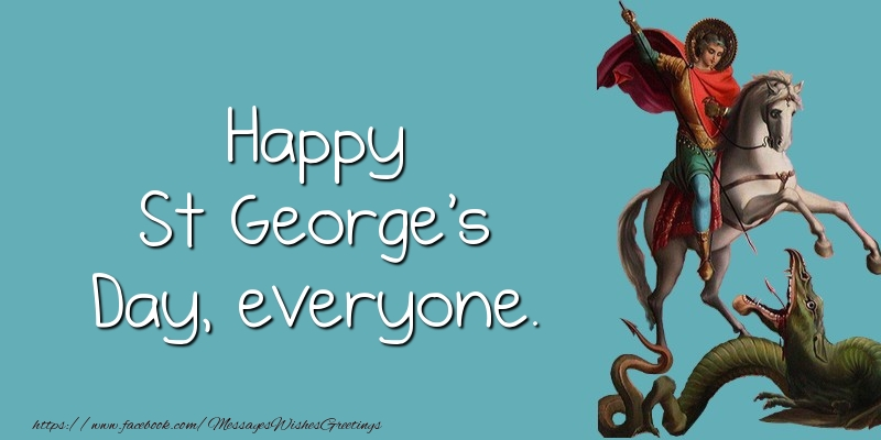 Messages for St. George's Day - Happy St George's Day, everyone. - messageswishesgreetings.com