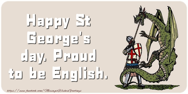 Messages for St. George's Day - Proud to be English. - messageswishesgreetings.com