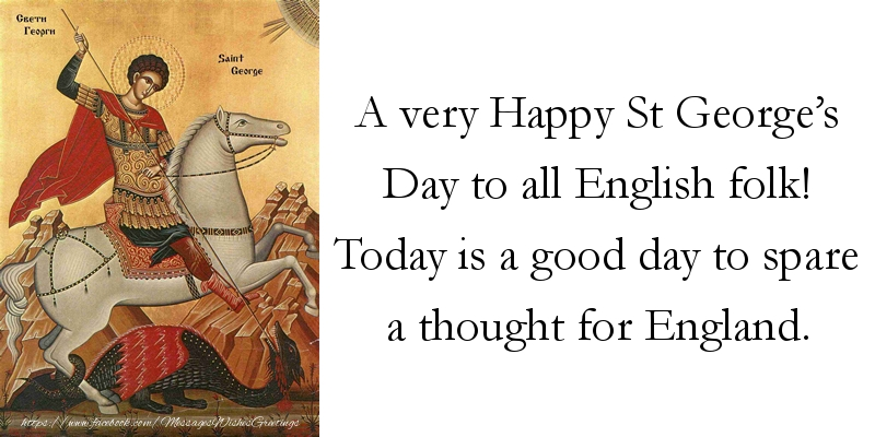 Messages for St. George's Day - A very Happy St George's Day to all English folk! - messageswishesgreetings.com
