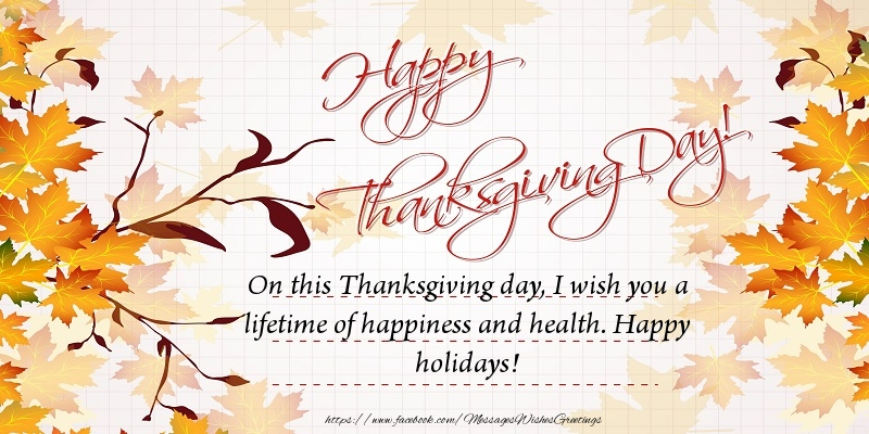 Messages Thanksgiving - On this Thanksgiving day, I wish you a lifetime of happiness and health. - messageswishesgreetings.com