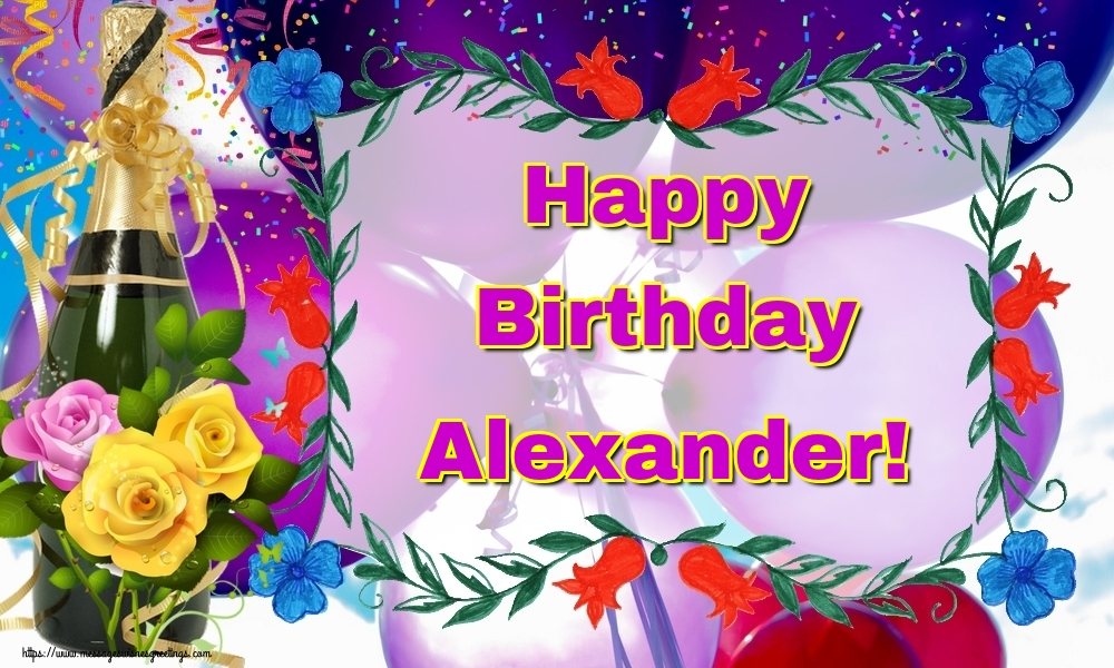 Greetings Cards for Birthday - Happy Birthday Alexander!