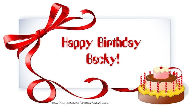 Cake happy birthday becky greetings cards for birthday for greetings cards for birthday happy birthday becky altavistaventures Images