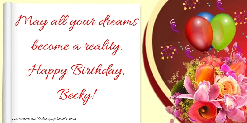 May all your dreams become a reality happy birthday becky greetings cards for birthday may all your dreams become a reality happy birthday becky altavistaventures Images