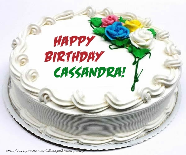 Awe Inspiring Cake Happy Birthday Cassandra Greetings Cards For Birthday For Funny Birthday Cards Online Elaedamsfinfo