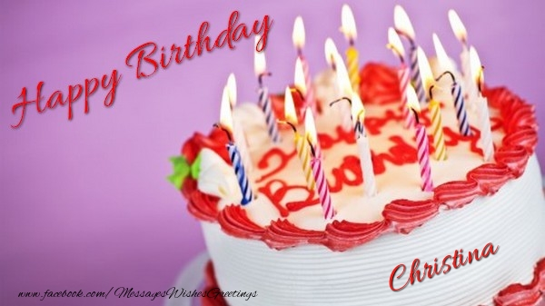 Cake Happy Birthday Christina Greetings Cards for Birthday for