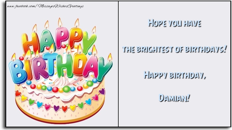 Greetings Cards for Birthday - Hope you have the brightest of birthdays! Happy birthday, Damian