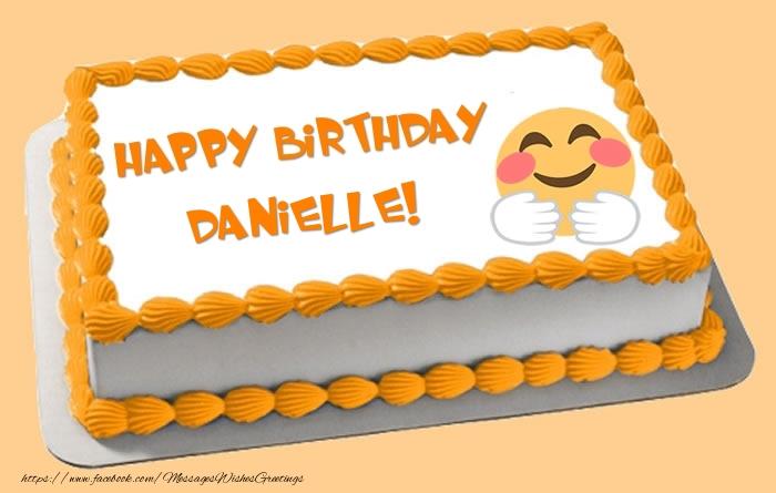 Greetings Cards for Birthday - Happy Birthday Danielle! Cake