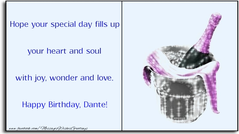 Greetings Cards for Birthday - Hope your special day fills up your heart and soul with joy, wonder and love. Dante