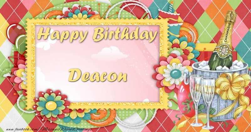 Greetings Cards for Birthday - Happy birthday Deacon