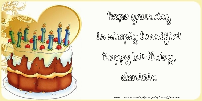 Greetings Cards for Birthday - Hope your day is simply terrific! Happy Birthday, Dominic
