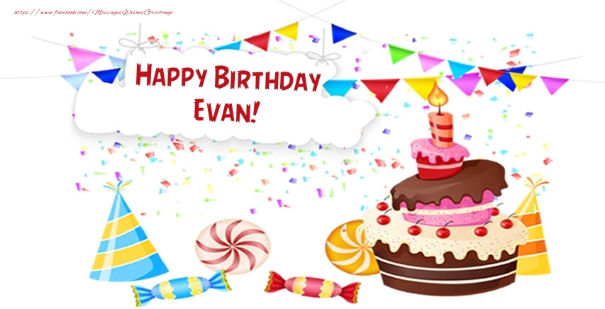 Greetings Cards for Birthday - Happy Birthday Evan!
