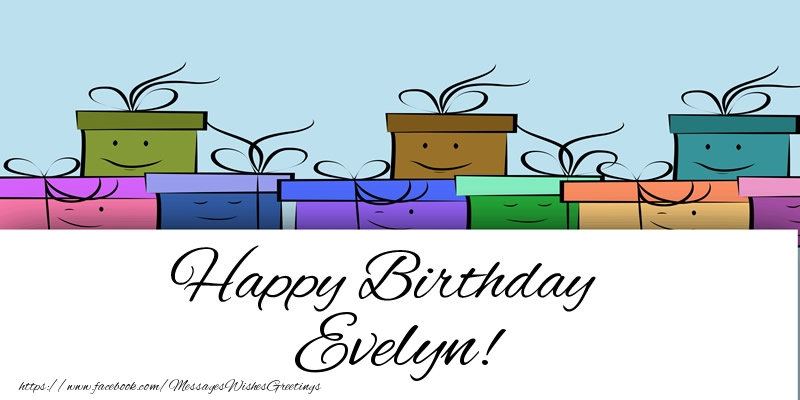 Greetings Cards for Birthday - Happy Birthday Evelyn!