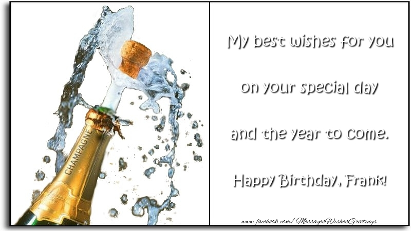 Greetings Cards for Birthday - My best wishes for you on your special day and the year to come. Frank