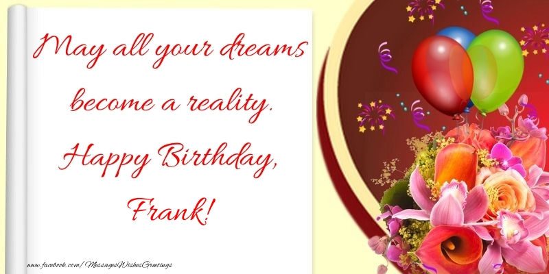Greetings Cards for Birthday - May all your dreams become a reality. Happy Birthday, Frank