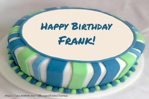 Greetings Cards for Birthday - Cake Happy Birthday Frank!