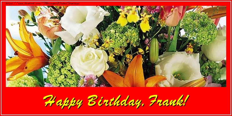 Greetings Cards for Birthday - Happy Birthday, Frank!
