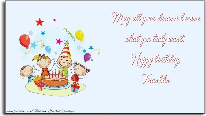 Greetings Cards for Birthday - May all your dreams become what you truly want. Happy birthday, Franklin