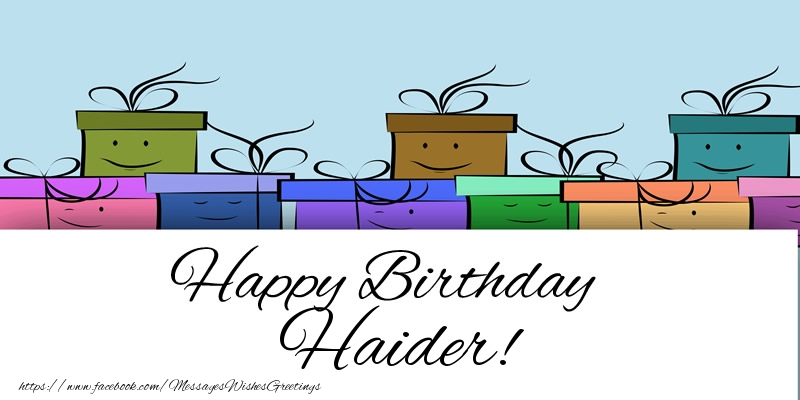 Greetings Cards for Birthday - Happy Birthday Haider!