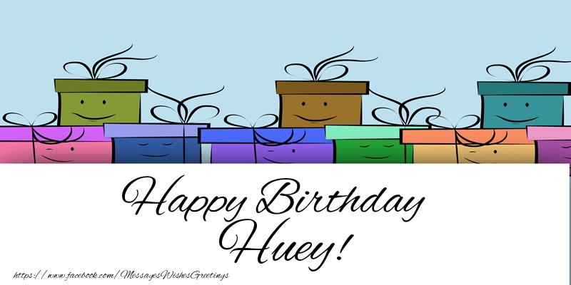 Greetings Cards for Birthday - Happy Birthday Huey!