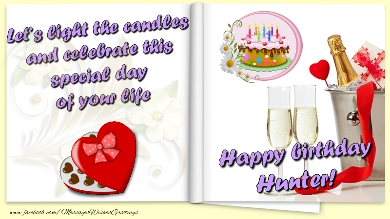 Greetings Cards for Birthday - Let's light the candles and celebrate this special day  of your life. Happy Birthday Hunter