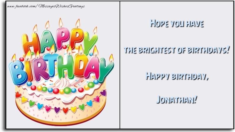 Hope You Have The Brightest Of Birthdays Happy Birthday Jonathan