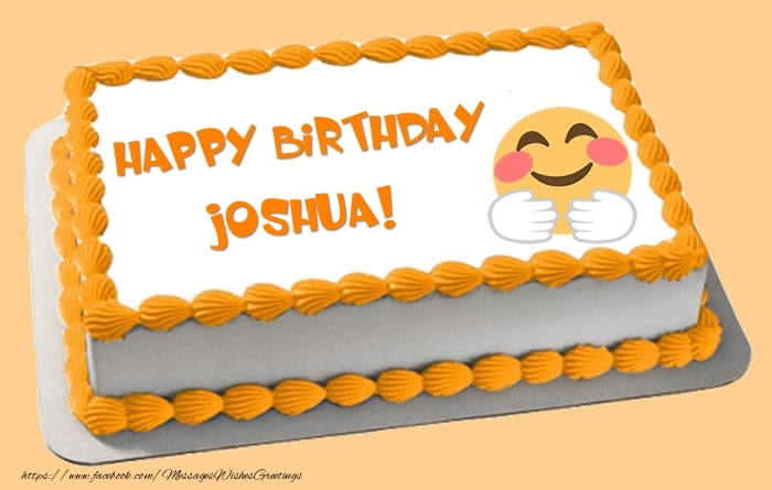 Happy Birthday Cake Joshua Images ~ Cake happy birthday joshua greetings cards for messageswishesgreetings