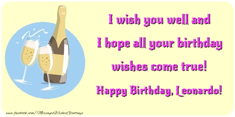 I Wish You Well And I Hope All Your Birthday Wishes Come True