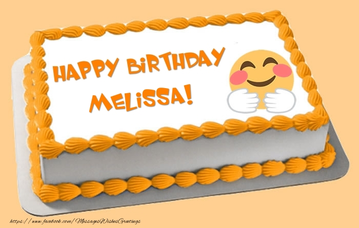 Cake Happy Birthday Melissa Greetings Cards For Birthday For