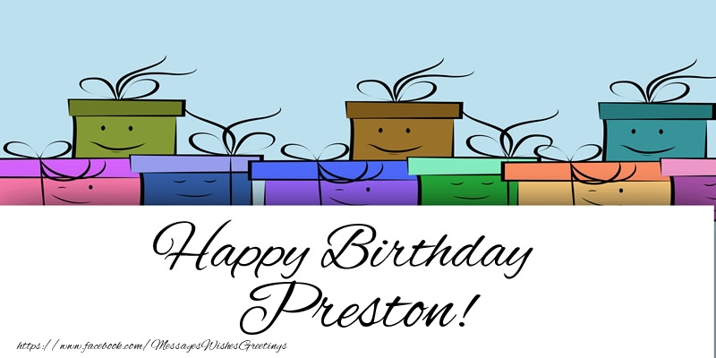 Greetings Cards for Birthday - Happy Birthday Preston!
