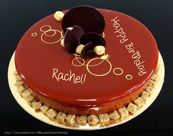 Cake Happy Birthday Rachel Greetings Cards For Birthday For