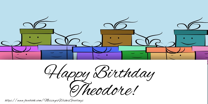 Greetings Cards for Birthday - Happy Birthday Theodore!