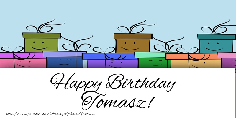 Greetings Cards for Birthday - Happy Birthday Tomasz!