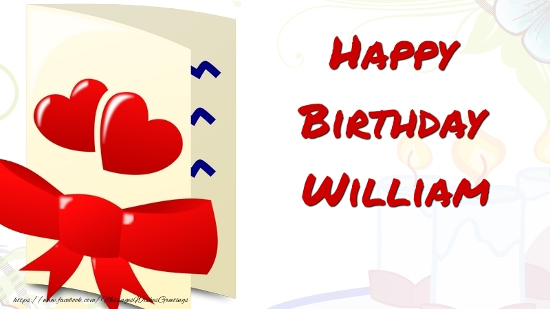 Greetings Cards for Birthday - Happy Birthday William