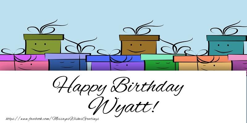 Greetings Cards for Birthday - Happy Birthday Wyatt!