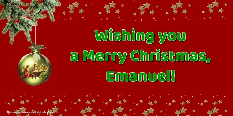Greetings Cards for Christmas - Wishing you a Merry Christmas, Emanuel!