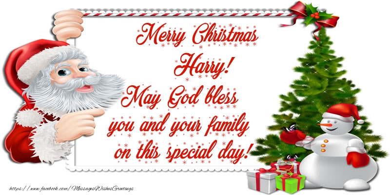 Greetings Cards for Christmas - Merry Christmas Harry! May God bless you and your family on this special day.