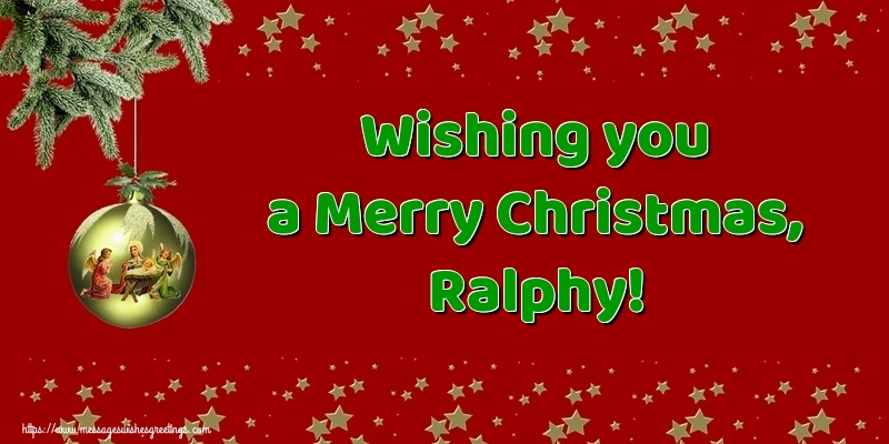 Greetings Cards for Christmas - Wishing you a Merry Christmas, Ralphy!