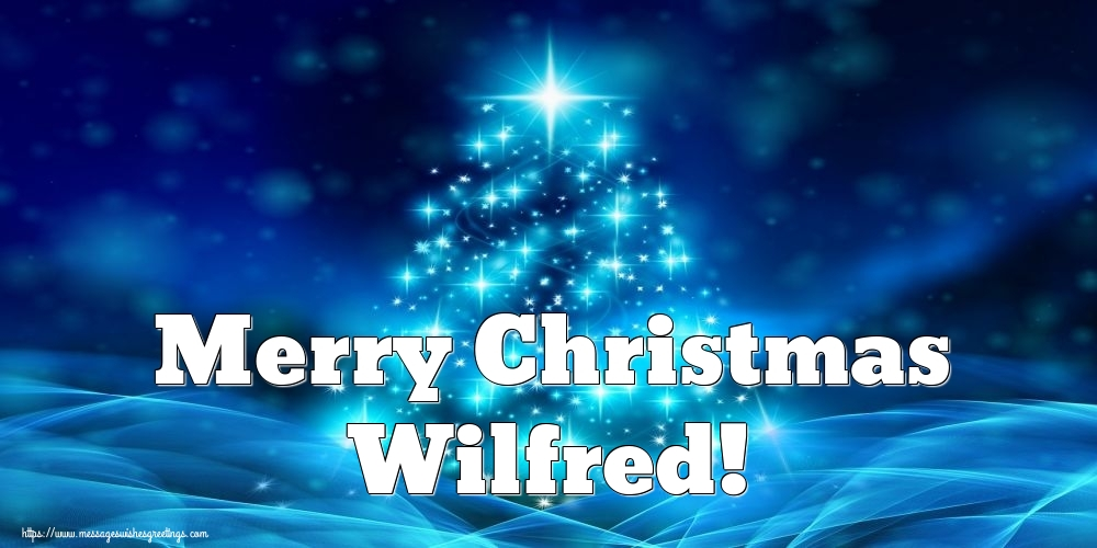 Greetings Cards for Christmas - Merry Christmas Wilfred!