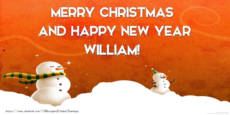 Greetings Cards for Christmas - Merry christmas and happy new year William!