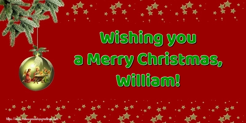 Greetings Cards for Christmas - Wishing you a Merry Christmas, William!