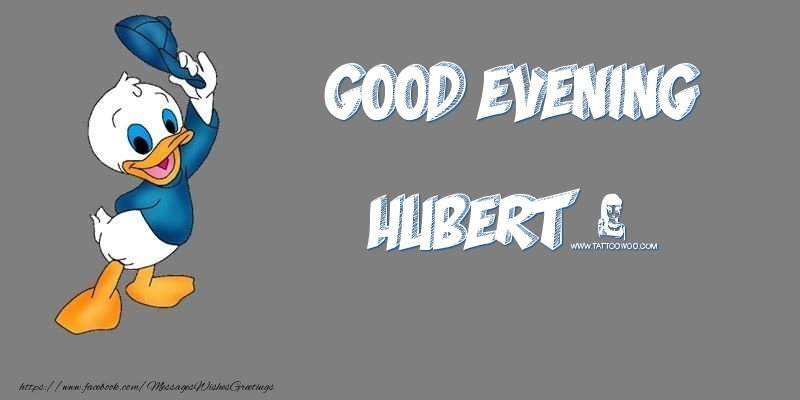 Greetings Cards for Good evening - Good Evening Hubert