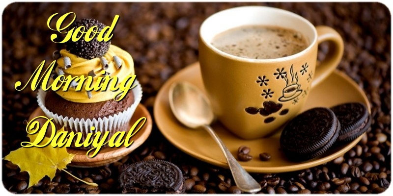 Greetings Cards for Good morning - Good Morning Daniyal