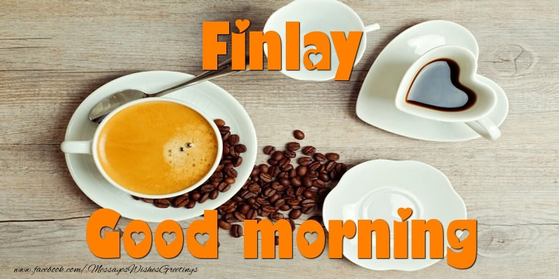 Greetings Cards for Good morning - Good morning Finlay
