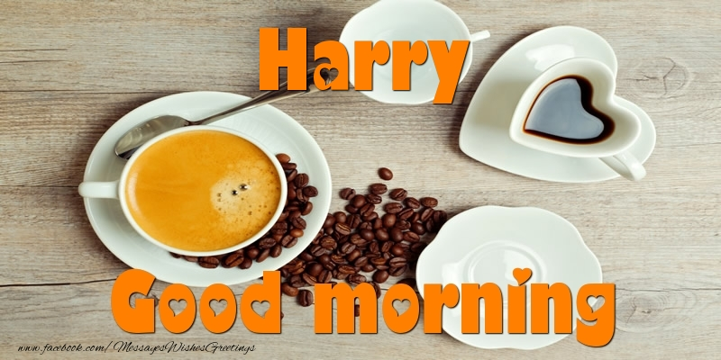 Greetings Cards for Good morning - Good morning Harry