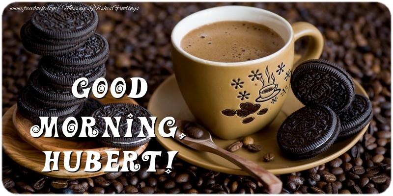 Greetings Cards for Good morning - Good morning, Hubert