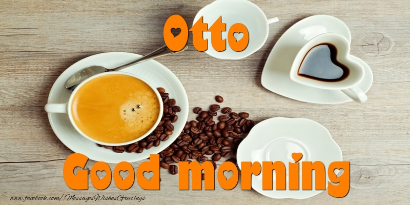 Greetings Cards for Good morning - Good morning Otto